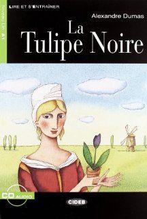 La Tulipe Noire (Lire Et S'Entrainer) (French Edition) (9788853001313): Alexandre Dumas: Books