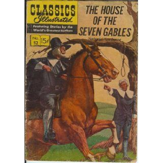 Classic Illustrated The House of the Seven Gables #52 VG (The House of the Seven Gables): Classic Illustrated: Books