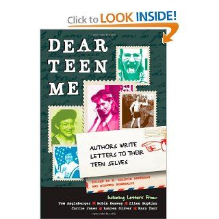 Dear Teen Me: Authors Write Letters to Their Teen Selves (True Stories): Miranda Kenneally, E. Kristin Anderson: 9781936976218:  Kids' Books