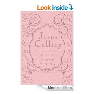 Jesus Calling   Deluxe Edition Enjoying Peace in His Presence   Kindle edition by Sarah Young. Religion & Spirituality Kindle eBooks @ .