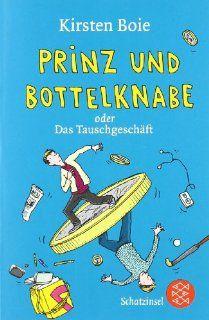 Prinz und Bottelknabe oder Das Tauschgesch�ft: Kirsten Boie: Bücher