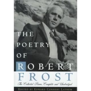 The Poetry of Robert Frost: The Collected Poems