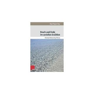 Bruch Und Ende Im Seriellen Erzahlen ( Broken Narratives) (Paperback