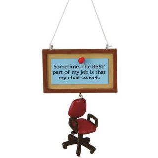 """""""Sometimes the best part of my job is that the chair swivels"""" Workplace Humor Christmas Ornament 4.25"""""""