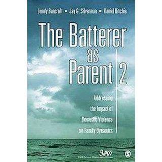 The Batterer As Parent ( SAGE Series on Violence against Women