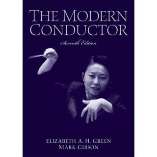 The Modern Conductor: A College Text on Conducting Based on the Technical Principles of Nicolai Malko As Set Forth in His the Conductor and His Baton