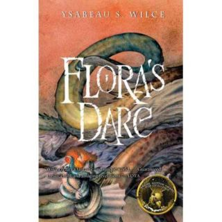 Flora's Dare: How a Girl of Spirit Gambles All to Expand Her Vocabulary, Confront a Bouncing Boy Terror, and Try to Save Califa from a Shaky Doom (Despite Being Con