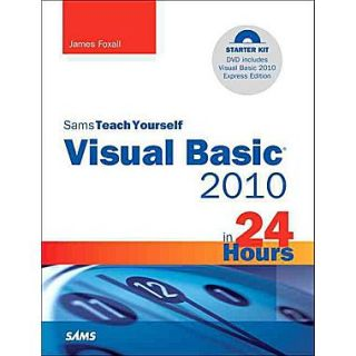 Sams Teach Yourself Visual Basic 2010 in 24 Hours Complete Starter Kit James Foxall Paperback