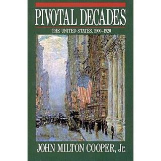 Pivotal Decades: The United States, 1900 1920