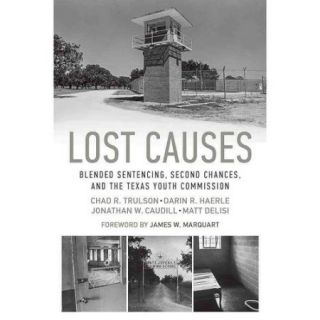 Lost Causes: Blended Sentencing, Second Chances, and the Texas Youth Commission